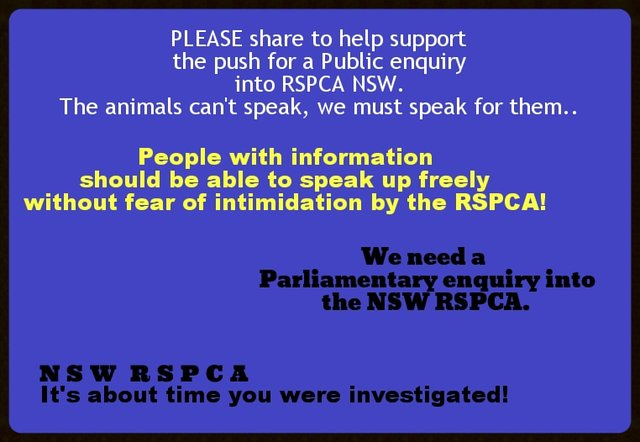 We call for a Parliamentary enquiry into the NSW RSPCA.