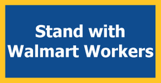 stand with WalMart workers!