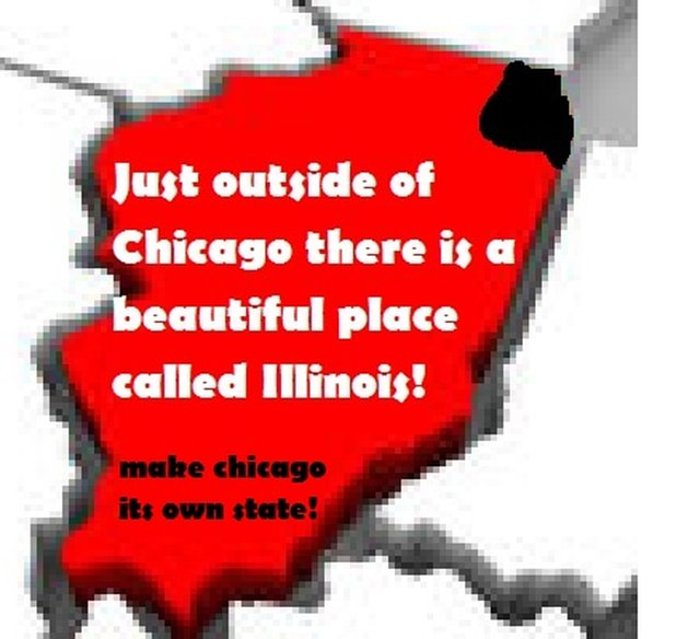 51st State? is it time for Chicago TO GO, Illinois to split?