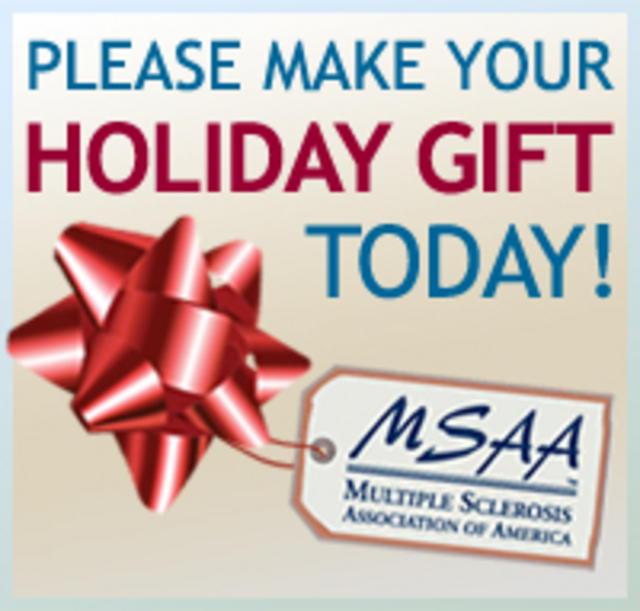 Make Your Year- End Gift Today! Help MSAA Raise $1,000 by December 31, 2011 to Support the MS Commun