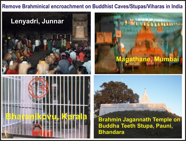 Remove the encroachments of Brahmins / Hindus from the Ancient Buddhist Caves/Viharas/Stupas